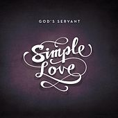 Play & Download Simple Love by God's servant | Napster