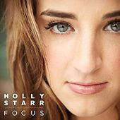 Play & Download Focus by Holly Starr | Napster