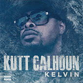 Play & Download Kelvin by Kutt Calhoun | Napster