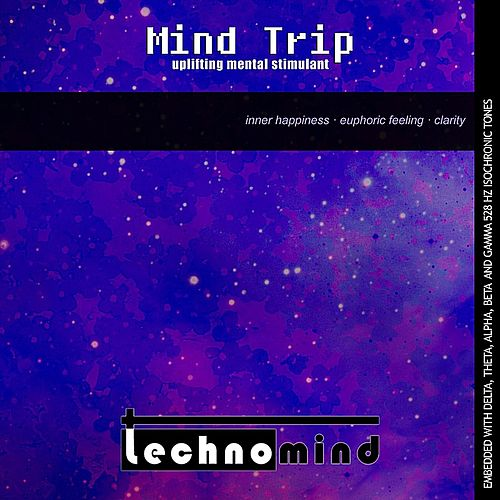 Play & Download Mind Trip: Uplifting Mental Stimulant by Techno Mind | Napster
