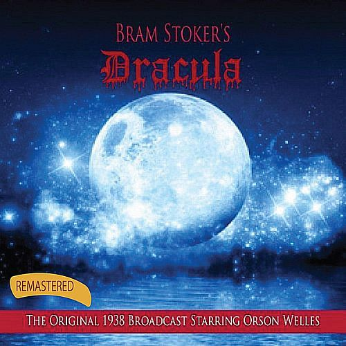 Play & Download Bram Stoker's Dracula (Remastered) by Orson Welles | Napster