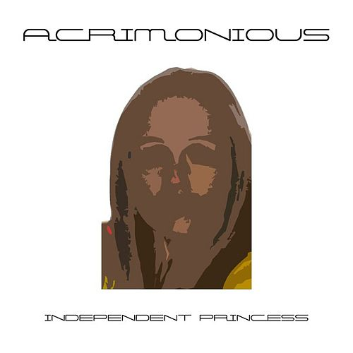 Independent Princess - Single by Acrimonious