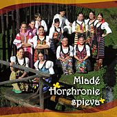 Play & Download Mladé Horehronie spieva by Various Artists | Napster