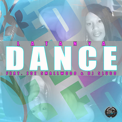 Dance (Let Me See Ya) by Latanya