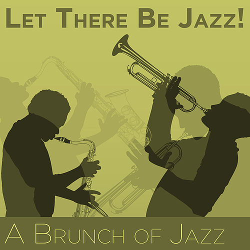 Play & Download Let There Be Jazz! A Brunch of Jazz by Various Artists   Napster