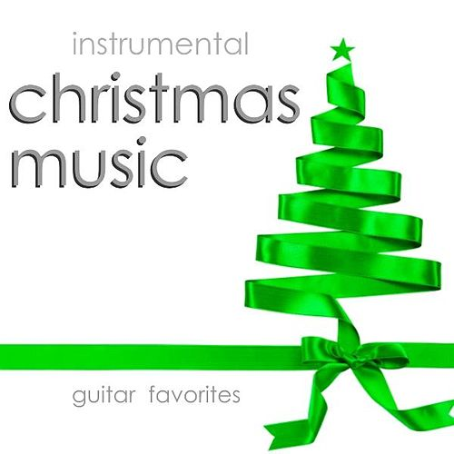 Play & Download Instrumental Christmas Music – Guitar Favorites by Instrumental Holiday Music Artists | Napster