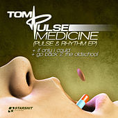 Play & Download Medicine (Pulse & Rhythm - Ep) by Tom Pulse | Napster