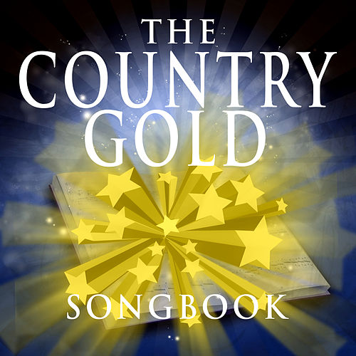 The Country Gold Songbook by Various Artists