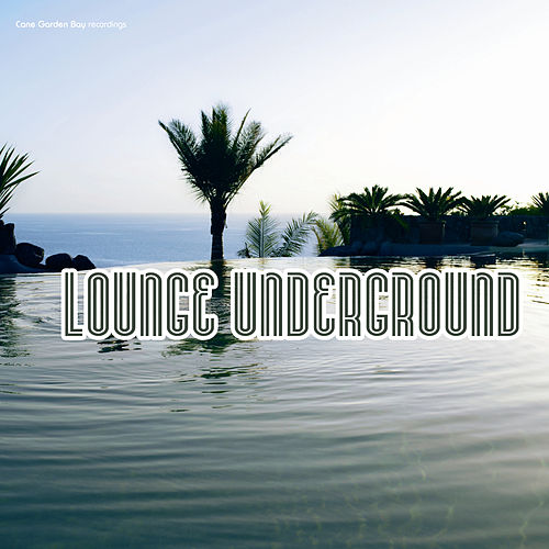 Lounge Underground by Various Artists