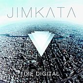 Die Digital by Jimkata