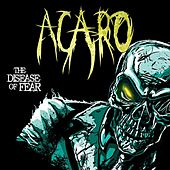 Play & Download The Disease Of Fear by Acaro | Napster