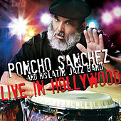 Play & Download Live In Hollywood by Poncho Sanchez | Napster