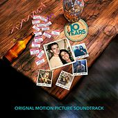 Play & Download 10 Years (Original Motion Picture Soundtrack) by Various Artists | Napster