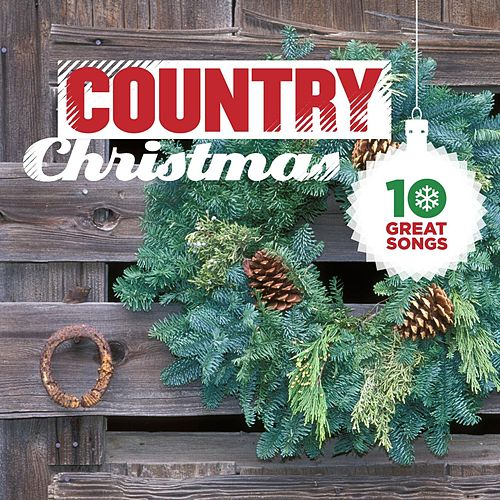 Play & Download 10 Great Country Christmas Songs by Various Artists | Napster