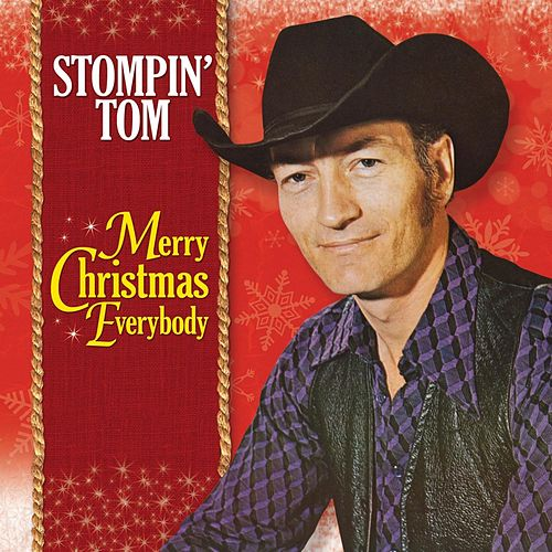 Play & Download Merry Christmas Everybody From Stompin' Tom Connors by Stompin' Tom Connors | Napster