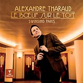 Play & Download Le Boeuf Sur Le Toit - Swinging Paris by Alexandre Tharaud | Napster