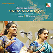 Play & Download Saravanabhava by Uma and Radika (Chinmaya Sisters) | Napster