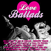 Play & Download Love Ballads by Various Artists | Napster