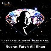 Play & Download Unheard Gems Nusrat Fateh Ali Khan by Nusrat Fateh Ali Khan | Napster