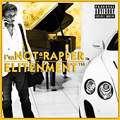 I'm Not a Rapper by Elitenment