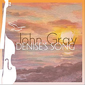 Play & Download Denise's Song by John Gray | Napster
