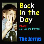 Back in the Day (Plus 12 Lo-Fi Faves!) by The Jerrys