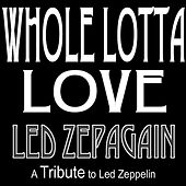 Play & Download Whole Lotta Love by Led Zepagain | Napster