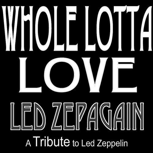 Whole Lotta Love by Led Zepagain
