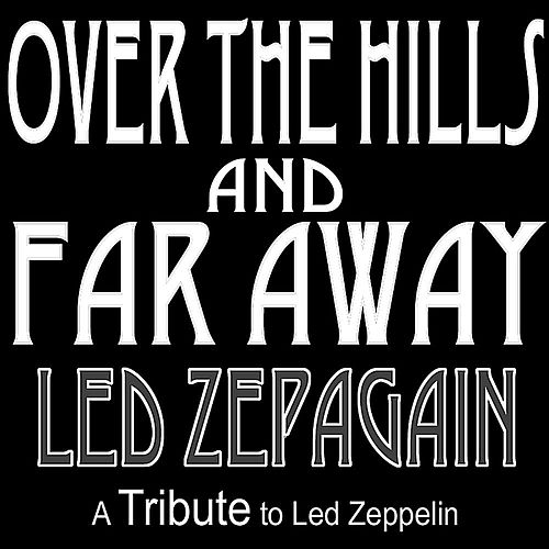 Play & Download Over the Hills and Far Away by Led Zepagain | Napster