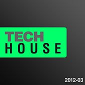 Tech House 2012, Vol. 3 by Various Artists