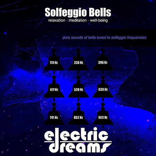 Play & Download Solfeggio Bells by Electric Dreams  | Napster