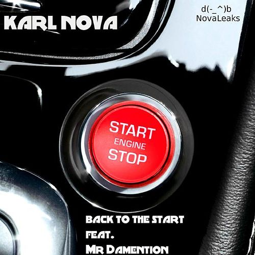 Play & Download Back to the Start (feat. Mr Damention) by Karl Nova | Napster