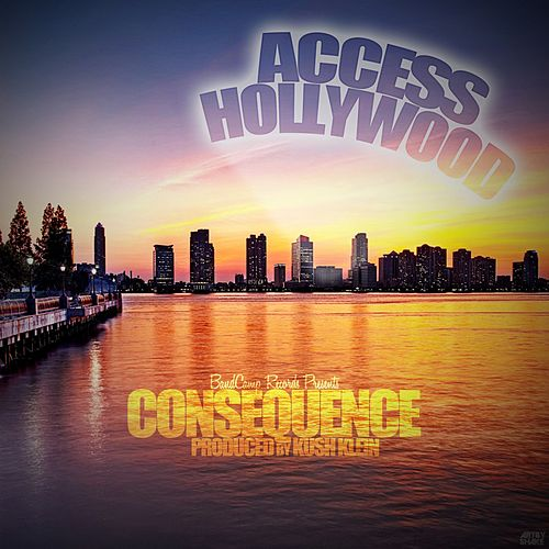 Play & Download Access Hollywood by Consequence | Napster