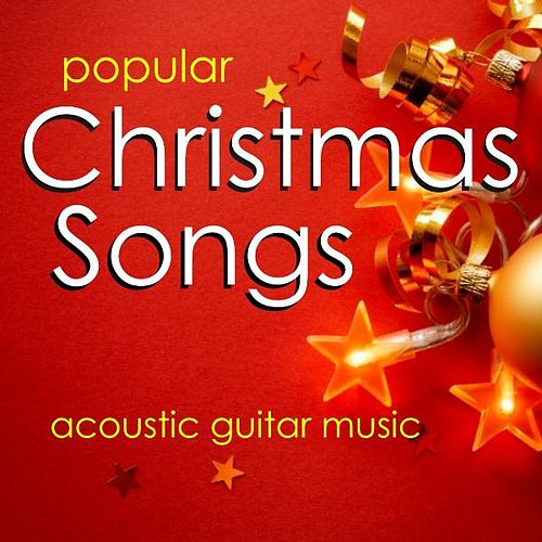 Popular Christmas Songs – Acoustic Guitar Music by Instrumental Holiday Music Artists