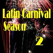 Latin Carnival Season 2 by Various Artists