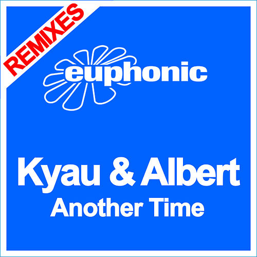 Play & Download Another Time (Remixes) by Kyau & Albert | Napster