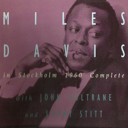 Play & Download Stockholm 1960 Complete by Miles Davis | Napster