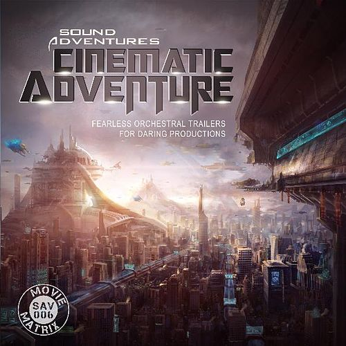 Play & Download Cinematic Adventures by Sound Adventures  | Napster