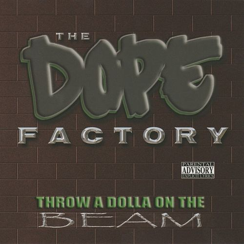 Play & Download Throw a Dolla on the Beam by The Dope Factory | Napster