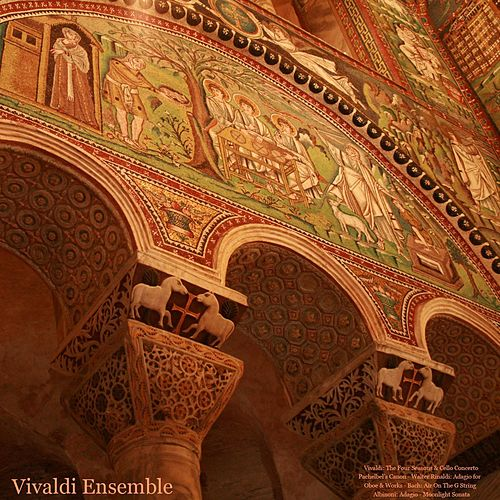 Vivaldi: The Four Seasons & Cello Concerto - Pachelbel: Canon - Rinaldi: Adagio for Oboe & Works - Bach: Air On the G String - Albinoni: Adagio - Beethoven: Moonlight Sonata by Various Artists