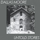 Play & Download Untold Stories by Dallas Moore | Napster