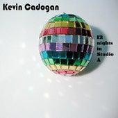 12 Nights in Studio A by Kevin Cadogan