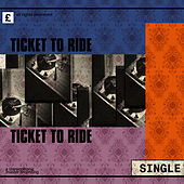 Ticket to Ride by Let it be