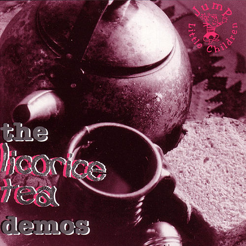 Play & Download The Licorice Tea Demos by Jump, Little Children | Napster