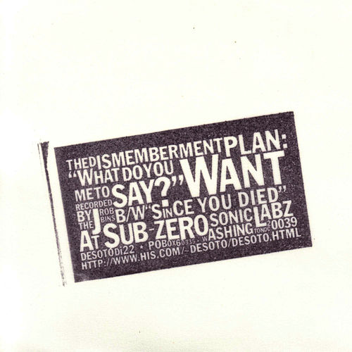 Play & Download What Do You Want Me To Say?  b/w Since You Died by The Dismemberment Plan | Napster