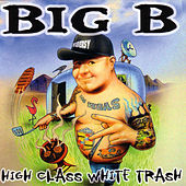 Play & Download High Class White Trash by Big B | Napster