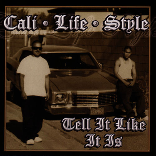 Tell It Like It Is by Cali Life Style