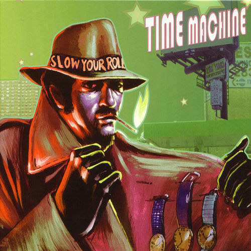 Play & Download Slow Your Roll by Time Machine | Napster
