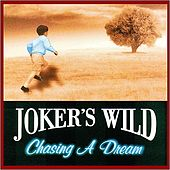 Play & Download Chasing A Dream by Joker's Wild | Napster