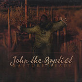 Play & Download Rapture Ready The Full Length Version by John The Baptist | Napster